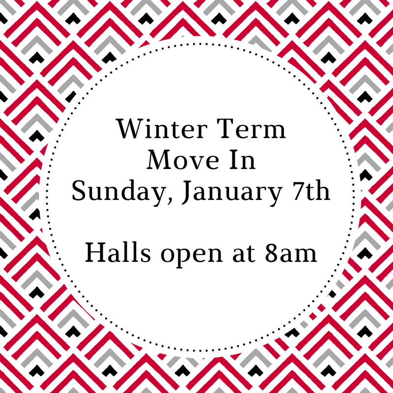 Winter Term Move In is Sunday, January 8th, starting at 8am