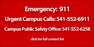 Emergency Phone Numbers: Emergency dial 911, Urgent campus calls: 541-552-6911, Office phone: 541-552-6258