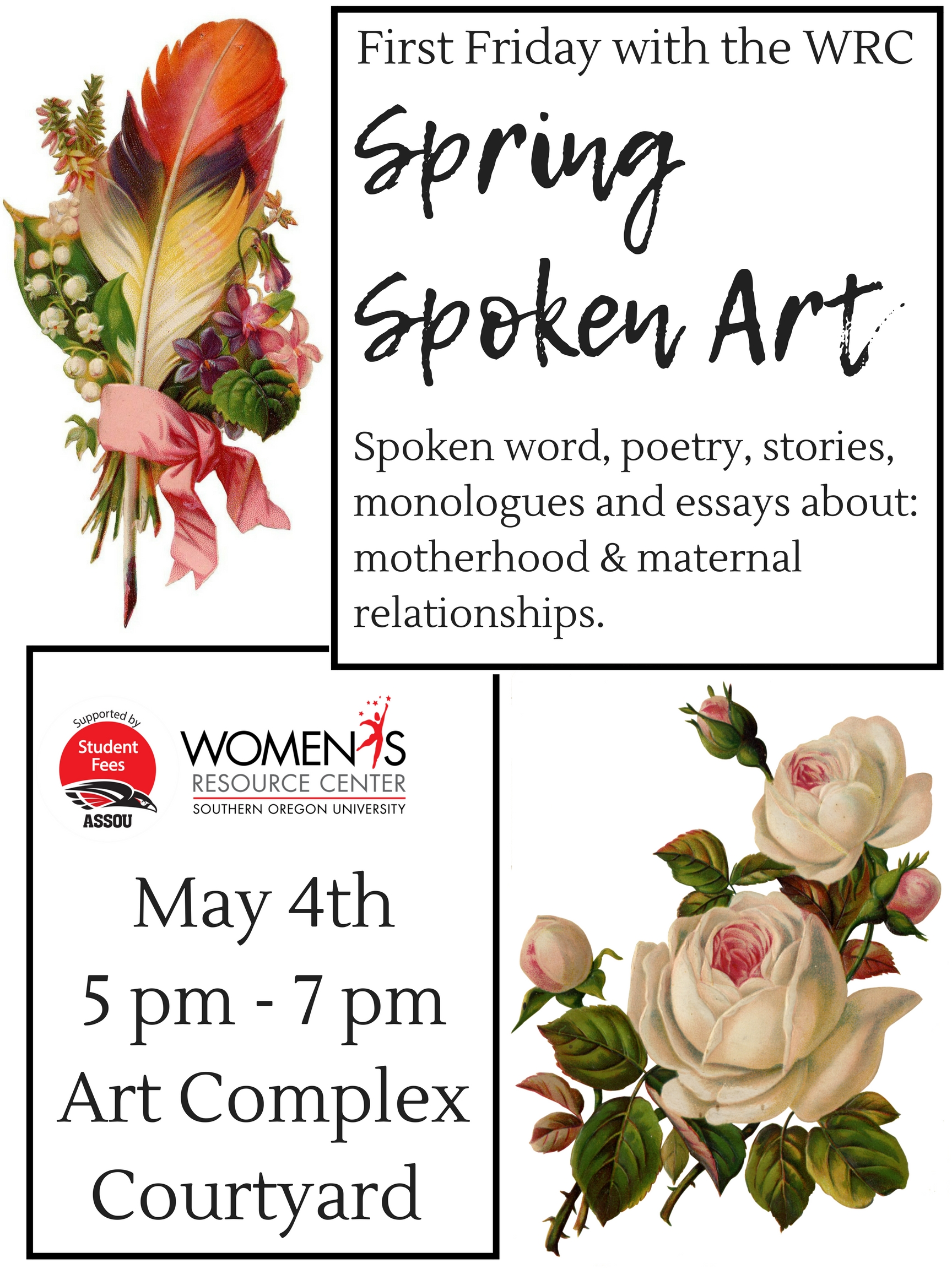 Spring Spoken Art Poster: Vintage art of flowers and feathers, text reads: First Friday with the WRC, Spring Spoken Art. Spoken word, poetry, stories, monologues and essays about: motherhood & maternal relationships. May 4th 5 pm - 7 pm Art Complex Courtyard